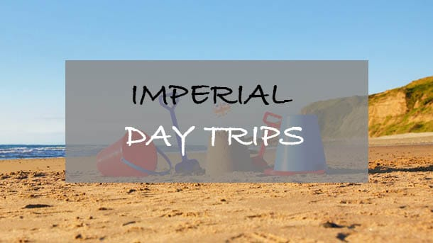 Imperial Day Trips